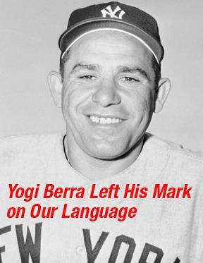 Yogi Berra Left His Mark on Our Language